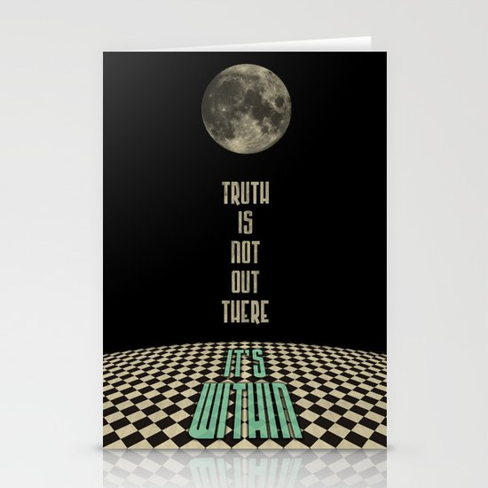Truth is not out there... it's within. Stationery Cards