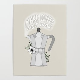 Make Coffee Not War Poster