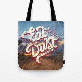 Eat My Dust Tote Bag