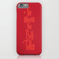 For Whom The Bell Tolls iPhone 6s Slim Case