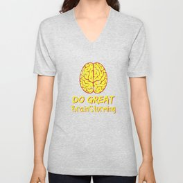 Problem Solving or Brainstorming Tshirt Design Do great brain storming Unisex V-Neck
