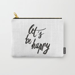 Let's be happy Carry-All Pouch
