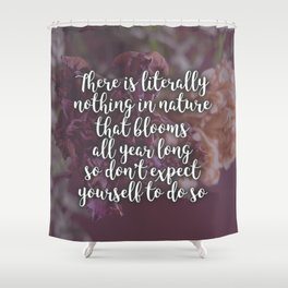 If You Have Never Lost Your Mind Shower Curtain