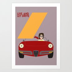 Drive - Live and Let Drive Art Print