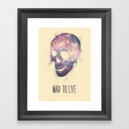 Mad To Live Framed Art Print