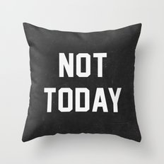 Not today - black version Throw Pillow