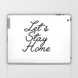 let's stay home Laptop & iPad Skin