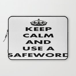 Keep Calm and Use A Safeword Laptop Sleeve