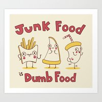 junk food Art Prints featuring Junk food is dumb food by penguinline