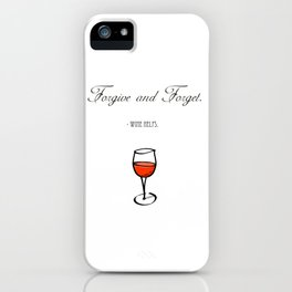 Forgive and Forget iPhone Case