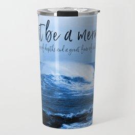 I Must Be A Mermaid Travel Mug