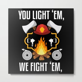 You ight em we fight em Metal Print