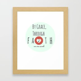 By Grace Through Faith Framed Art Print