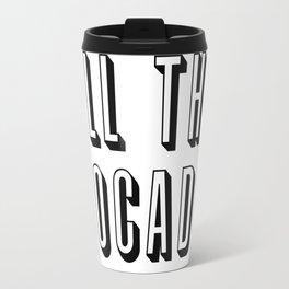 All The Avocados Travel Mug