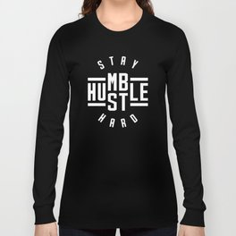 Stay Humble Hustle Hard Long Sleeve T-shirt