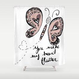 You Make My Heart Flutter Shower Curtain