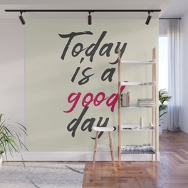 Today is a good day, positive vibes, thinking, happy life, smile, enjoy, sun, happiness, joy, free Wall Mural