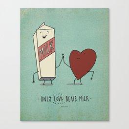 only love beats milk Canvas Print