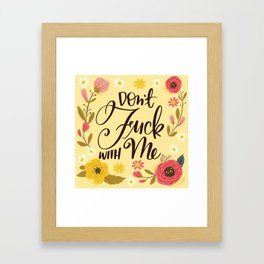 Pretty Swe*ry: Don't Fuck With Me Framed Art Print