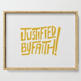 Justified by Faith! (gold) Serving Tray