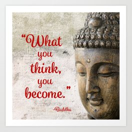What you think, you become. Art Print