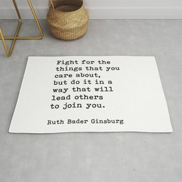 RBG, Fight For The Things That You Care About Rug