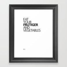 EAT YOUR FRUTIGER AND VEGETABLES Framed Art Print