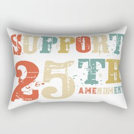 Support 25th Amendment Funny Anti Trump Vintage Gift Rectangular Pillow