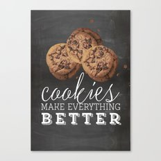 Cookies makes everything better Canvas Print