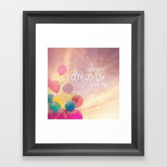 make your dreams come true Framed Art Print