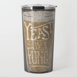 Yeast is a Fungi - Beer Pint Travel Mug