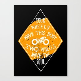 4 wheels move the body - 2 wheels move the soul Canvas Print