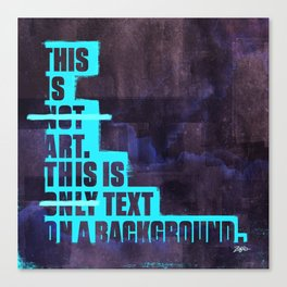 This Not Art (revised) Canvas Print