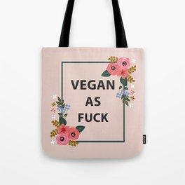 Vegan As Fuck, Pretty Funny Quote Tote Bag