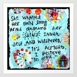 I Believe in You Art Print