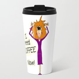 I Need Coffee Travel Mug