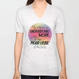 Understand More, Fear Less - Marie Curie Unisex V-Neck