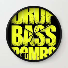 Drop Bass Not Bombs (Special Edition) Wall Clock