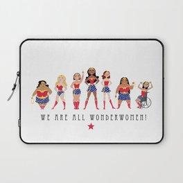We Are All Wonderwomen! Laptop Sleeve