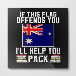 if this flag offends you i'll help you Metal Print