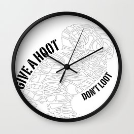 GIVE A HOOT, DON'T LOOT! Wall Clock