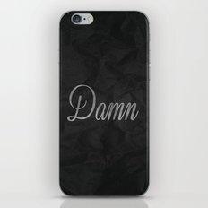 Damn  iPhone & iPod Skin