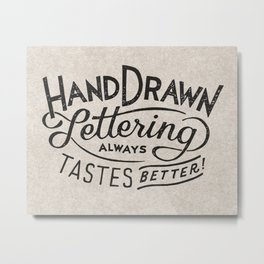 hand drawn lettering ALWAYS tastes better Metal Print