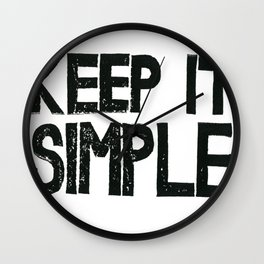 KEEP IT SIMPLE  Wall Clock