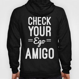 Check Your Ego Funny Quote Hoody