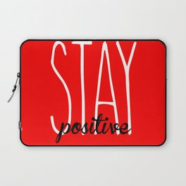 Stay Positive  Laptop Sleeve