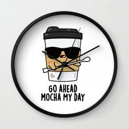 Go Ahead Mocha My Day Cute Coffee Pun Wall Clock