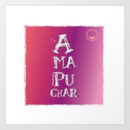 """""""Amapuchar"""" Art Print"""