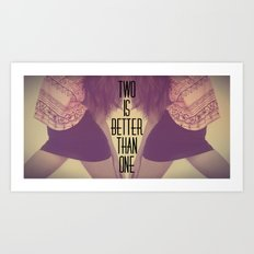 Two Is Better  Art Print