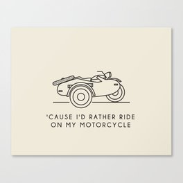 Ural - 'Cause I'd rather ride on my motorcycle Canvas Print